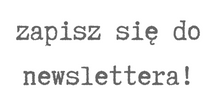 Zapisz siÄ™ do newslettera!